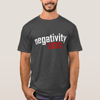 Negativity SUCKS! Tee