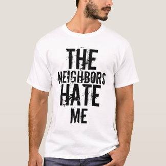 Neighbor Hate T-Shirt