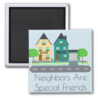 """Neighbors Are Special Friends"" Personalized Magnet"