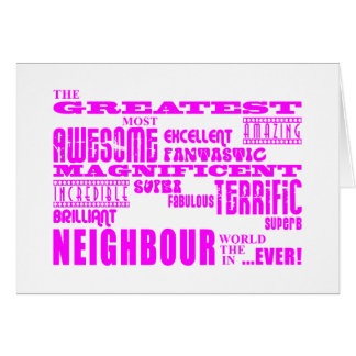 Neighbours : Pink Greatest Neighbour Greeting Cards