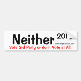 Neither 2012 Bumper Sticker Car Bumper Sticker