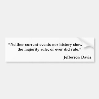 """Neither current events nor history show that t... Bumper Sticker"