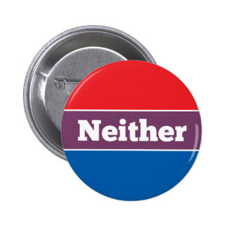 Neither Political Candidate 6 Cm Round Badge