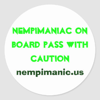 Nempimaniac on board pass with caution, nempima... classic round sticker