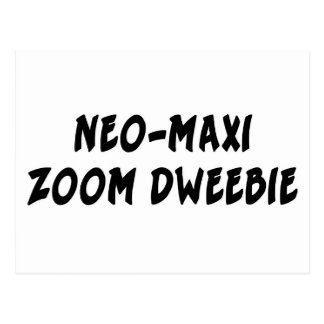NEO-MAXI ZOOM DWEEBIE POSTCARD
