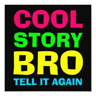 Neon Cool Story Bro 13 Cm X 13 Cm Square Invitation Card