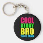 Neon Cool Story Bro Basic Round Button Key Ring