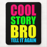 Neon Cool Story Bro Mousemat