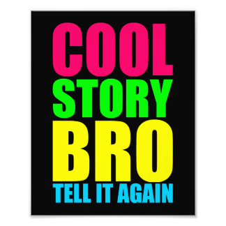 Neon Cool Story Bro Photographic Print