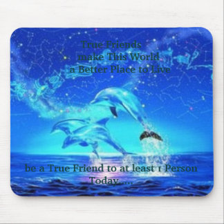 Neon Dolphins, True Friends      make This Worl... Mouse Pad