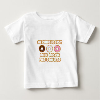 Nephrologist .. Will Work For Donuts Baby T-Shirt