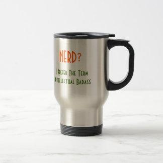 Nerd?.. Intellectual Badass | Funny Commuter Mug