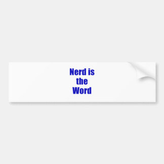Nerd is the Word Bumper Sticker