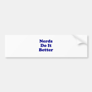 Nerds Do It Better Bumper Sticker