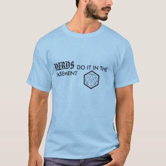 Nerds Do It In The Basement T-Shirt