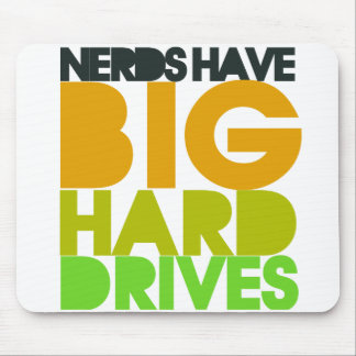 Nerds have big hard drives mouse pad