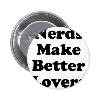 Nerds Make Better Lovers Pin