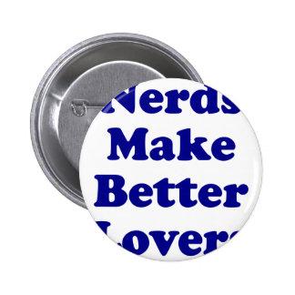 Nerds Make Better Lovers Pinback Button