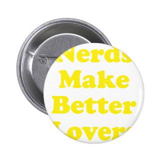Nerds Make Better Lovers Pins