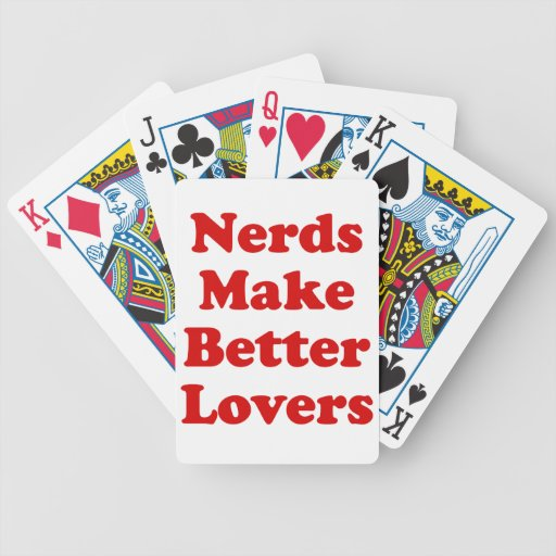 Nerds Make Better Lovers Playing Cards