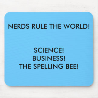 NERDS RULE THE WORLD!, SCIENCE!BUSINESS!THE SPE... MOUSE PAD