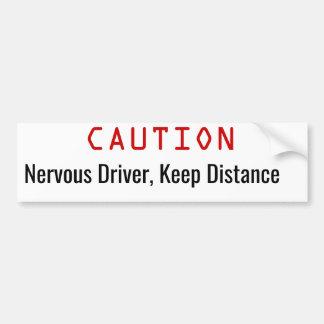 Nervous Driver, keep distance funny Bumper Sticker
