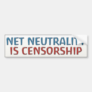 Net Neutrality Is Censorship Bumper Sticker