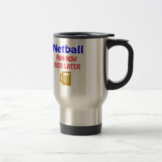 Netball pain now beer later stainless steel travel mug