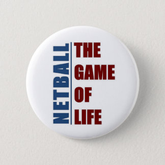 Netball the game of life 6 cm round badge