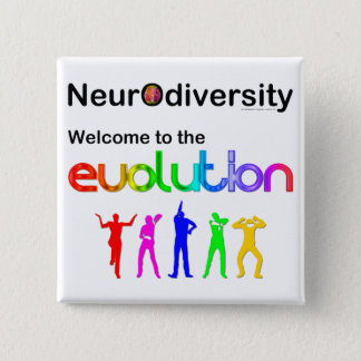 Neurodiversity Welcome to the Evolution 15 Cm Square Badge