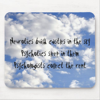 Neurotics Build Castles in the Sky Mousepads