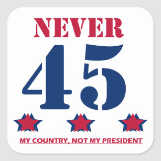 """Never 45"" Anti-Trump Square Sticker"