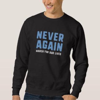 Never Again Sweatshirt
