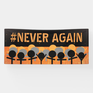 Never Again Walkout Gun Reform Protest Banner
