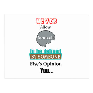Never Allow YourSelf to be Defined by Someone else Postcard