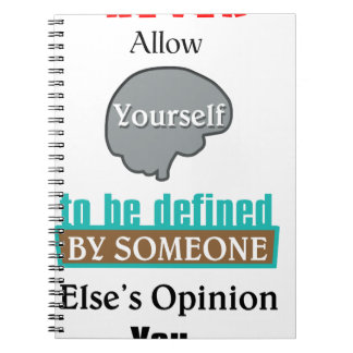 Never Allow YourSelf to be Defined by Someone else Spiral Notebook