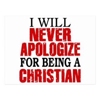 Never Apologize For Being A Christian Postcard