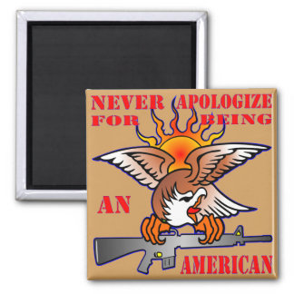 Never Apologize For Being An American AR15 M16 Square Magnet