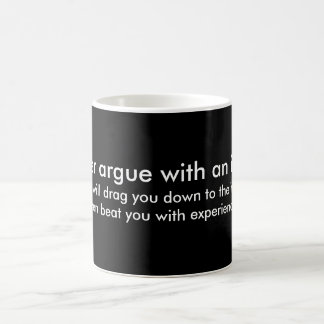 Never Argue with an Idiot Mugs