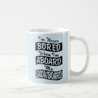 Never BOARD ABOARD my SNOWBOARD (Blk) Coffee Mug