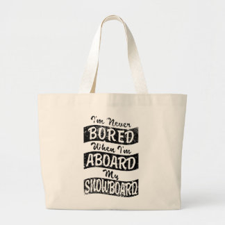 Never BOARD ABOARD my SNOWBOARD (Blk) Large Tote Bag
