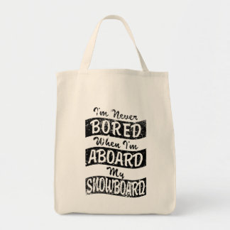 Never BOARD ABOARD my SNOWBOARD (Blk) Tote Bag