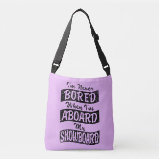 Never Bored ABOARD my SNOWBOARD (Blk) Crossbody Bag