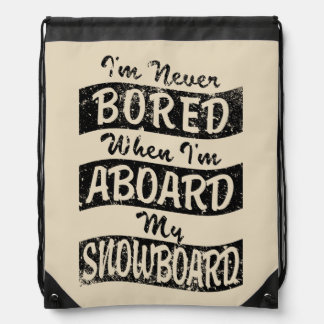 Never Bored ABOARD my SNOWBOARD (Blk) Drawstring Bag