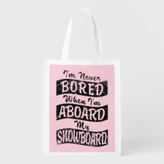 Never Bored ABOARD my SNOWBOARD (Blk) Reusable Grocery Bag