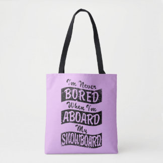 Never Bored ABOARD my SNOWBOARD (Blk) Tote Bag