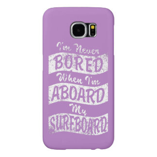Never BORED ABOARD my SURFBOARD (Wht) Samsung Galaxy S6 Cases