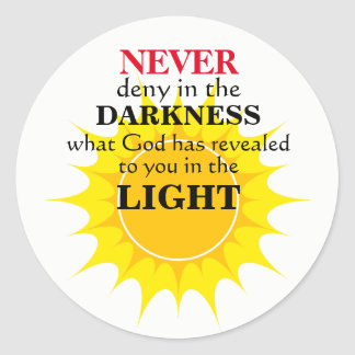 Never Deny in the Darkness Classic Round Sticker