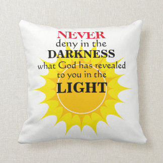 Never Deny in the Darkness Cushion