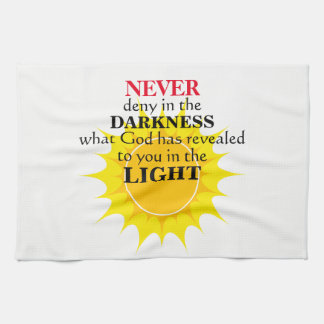 Never Deny in the Darkness Tea Towel